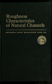 Cover of: Roughness characteristics of natural channels | Harry H. Barnes