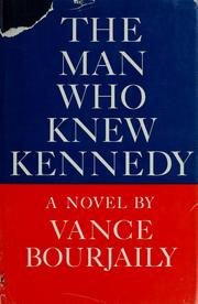 Cover of: The man who knew Kennedy | Vance Nye Bourjaily