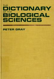 Cover of: The dictionary of the biological sciences