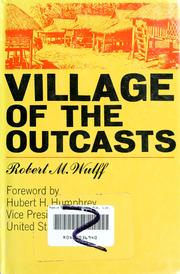 Village of the outcasts by Robert M. Wulff