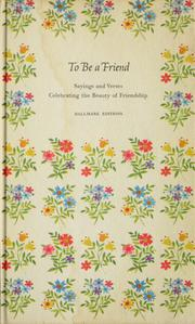 Cover of: To be a friend | Lewis, Edward W. comp.