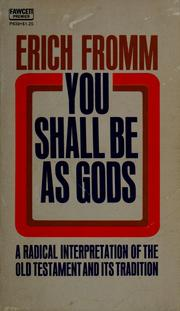Cover of: You shall be as gods: a radical interpretation of the Old Testament and its tradition