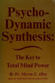 Cover of: Psycho-dynamic synthesis by Myron S. Allen