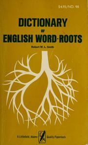 Cover of: Dictionary of English word-roots | Robert W. L. Smith