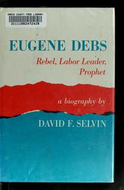 Eugene Debs by David F. Selvin