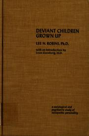 Cover of: Deviant children grown up | Lee N. Robins