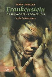 Cover of: Frankenstein, or, The modern Prometheus : with connections: with connections