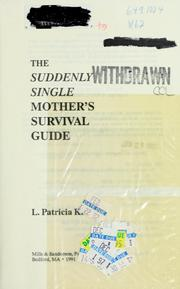 Cover of: The suddenly single mother's survival guide | L. Patricia Kite