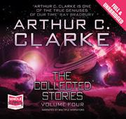 Cover of: Arthur C. Clarke: The Collected Stories, Volume Four |