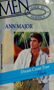 Cover of: Dream Come True (Silhouette, Men, Made in America, Florida, No. 9) | Ann Major