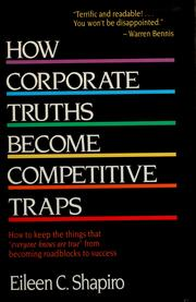 Cover of: How corporate truths become competitive traps | Eileen C. Shapiro