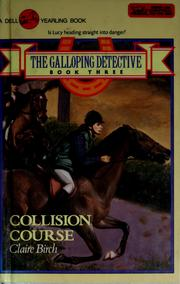 Cover of: COLLISION COURSE (Galloping Detectives, No 3) | Claire Birch