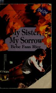 Cover of: My Sister, My Sorrow | Bebe F. Rice