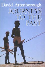 Cover of: Journeys to the past: Travels in New Guinea, Madagascar, and the Northern Territory of Australia