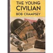 Cover of: The young civilian | Robert A. Crampsey