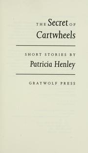 Cover of: The secret of cartwheels | Patricia Henley