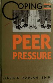 Cover of: Coping with peer pressure | Leslie S. Kaplan