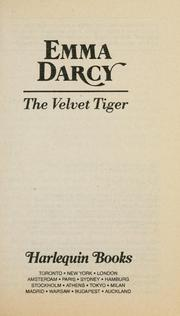 Cover of: The Velvet Tiger (Harlequin Presents, No 1496) by Emma Darcy