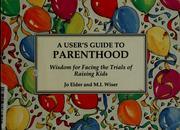 Cover of: A user's guide to parenthood | Jo Elder