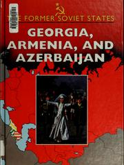 Cover of: Georgia, Armenia, and Azerbaijan by Roberts, Elizabeth