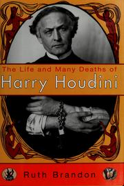 Cover of: The life and many deaths of Harry Houdini | Brandon, Ruth.
