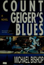 Cover of: Count Geiger's blues | Michael Bishop, Michael Bishop