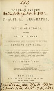 Cover of: A popular system of practical geogeaphy, for the use of schools, and the study of maps ... | Joseph C. Hart