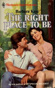 Cover of: The right place to be | Kaye, Barbara.