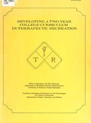 Cover of: Developing a two-year college curriculum in therapeutic recreation | University of Illinois at Urbana-Champaign. Office of Recreation and Park Resources