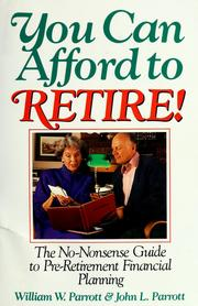 Cover of: You can afford to retire! | William W. Parrott