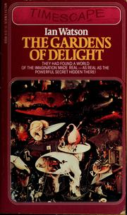 Cover of: The gardens of delight | Watson, Ian