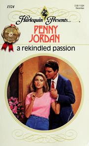 Cover of: A Rekindled Passion | Penny Jordan