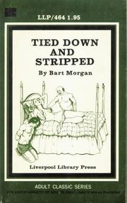 Tied Down and Stripped by Bart Morgan