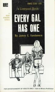 Every Gal Has One by James E. Vandemere