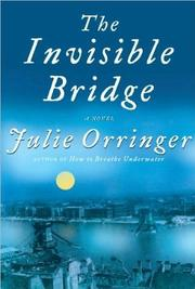 Cover of: The invisible bridge | Julie Orringer