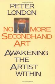 Cover of: No more secondhand art | Peter London
