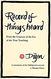 Cover of: Record of things heard, from the treasury of the eye of the true teaching =