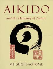 Aikido and the harmony of nature by Mitsugi Saotome