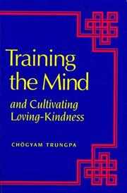 Cover of: Training the mind & cultivating loving-kindness