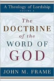 Cover of: The doctrine of the Word of God | John M. Frame