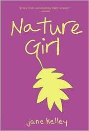Cover of: Nature Girl | Jane A. Kelley