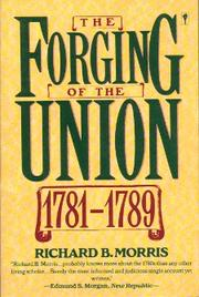 Cover of: The forging of the Union, 1781-1789