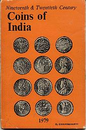 Nineteenth & twentieth century coins of India by D. Chakravarty