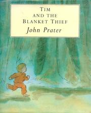Cover of: Tim and the blanket thief | John Prater
