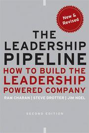 Cover of: THE LEADERSHIP PIPELINE: HOW TO BUILD THE LEADERSHIP POWERED COMPANY