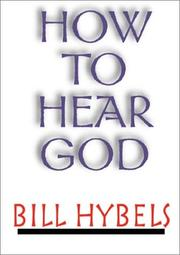 Cover of: How to Hear God (Christian Living) | Bill Hybels