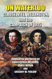 Cover of: On Waterloo: Clausewitz, Wellington, and the Campaign of 1815