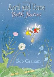 Cover of: April and Esme, tooth fairies by Bob Graham