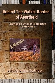 Cover of: Behind The Walled Garden of Apartheid |