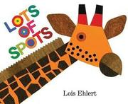 Cover of: Lots of spots | Lois Ehlert